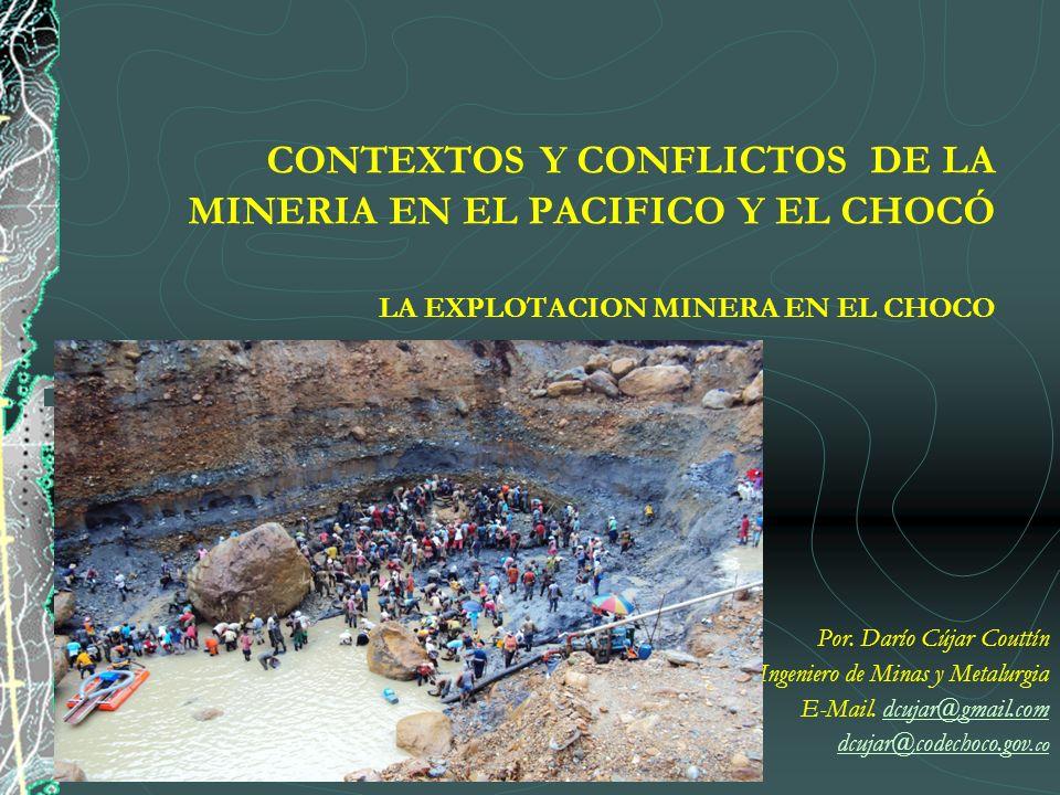 CONTEXTOS Y CONFLICTOS DE LA MINERIA EN EL PACIFICO Y EL CHOCÓ LA EXPLOTACION MINERA EN EL CHOCO