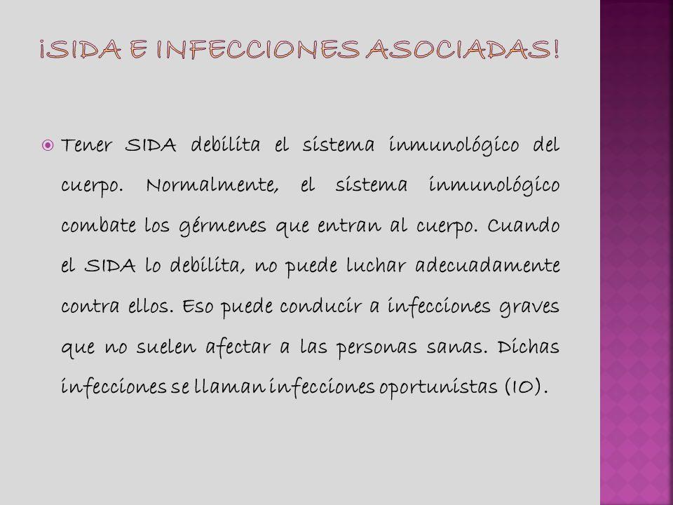 ¡Sida e infecciones asociadas!