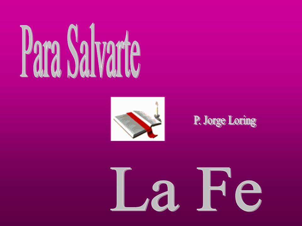Para Salvarte P. Jorge Loring La Fe