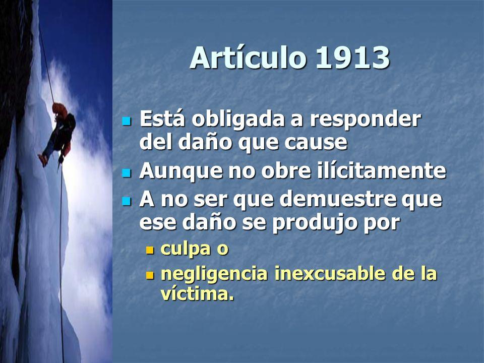 Artículo 1913 Está obligada a responder del daño que cause