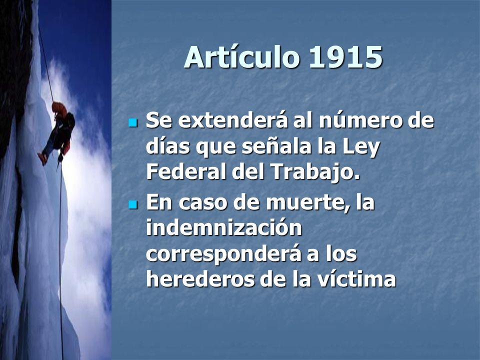 Artículo 1915 Se extenderá al número de días que señala la Ley Federal del Trabajo.