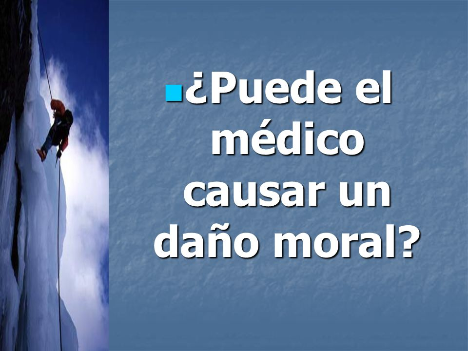¿Puede el médico causar un daño moral