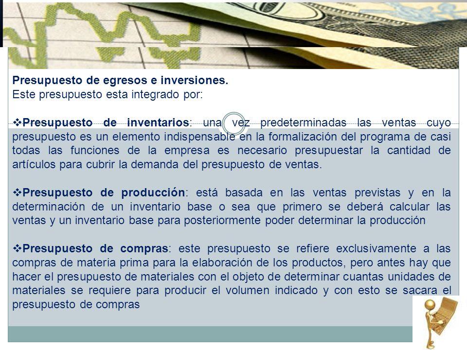 Presupuesto de egresos e inversiones.