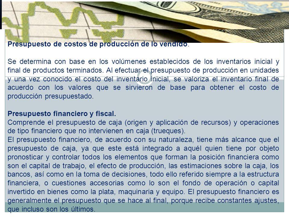 Presupuesto de costos de producción de lo vendido.