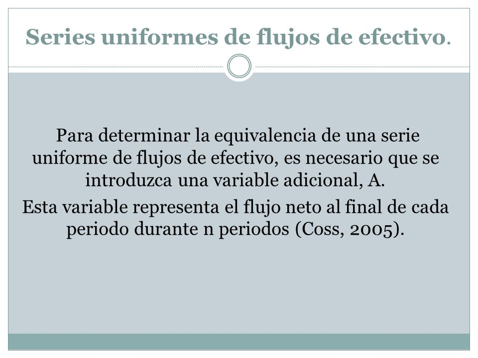 Series uniformes de flujos de efectivo.