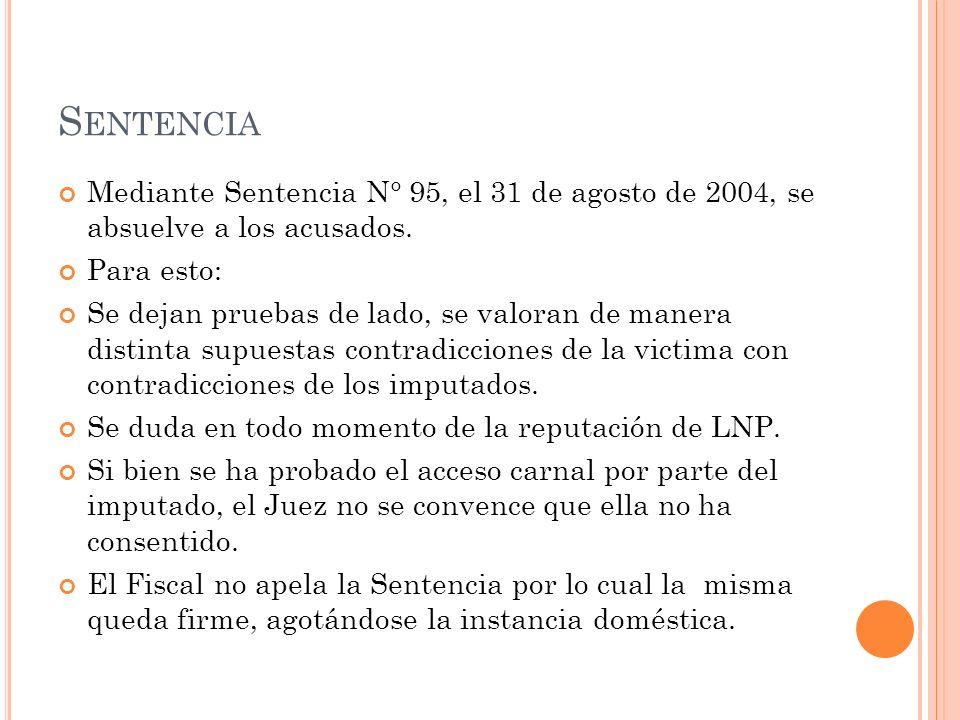 Sentencia Mediante Sentencia N° 95, el 31 de agosto de 2004, se absuelve a los acusados. Para esto: