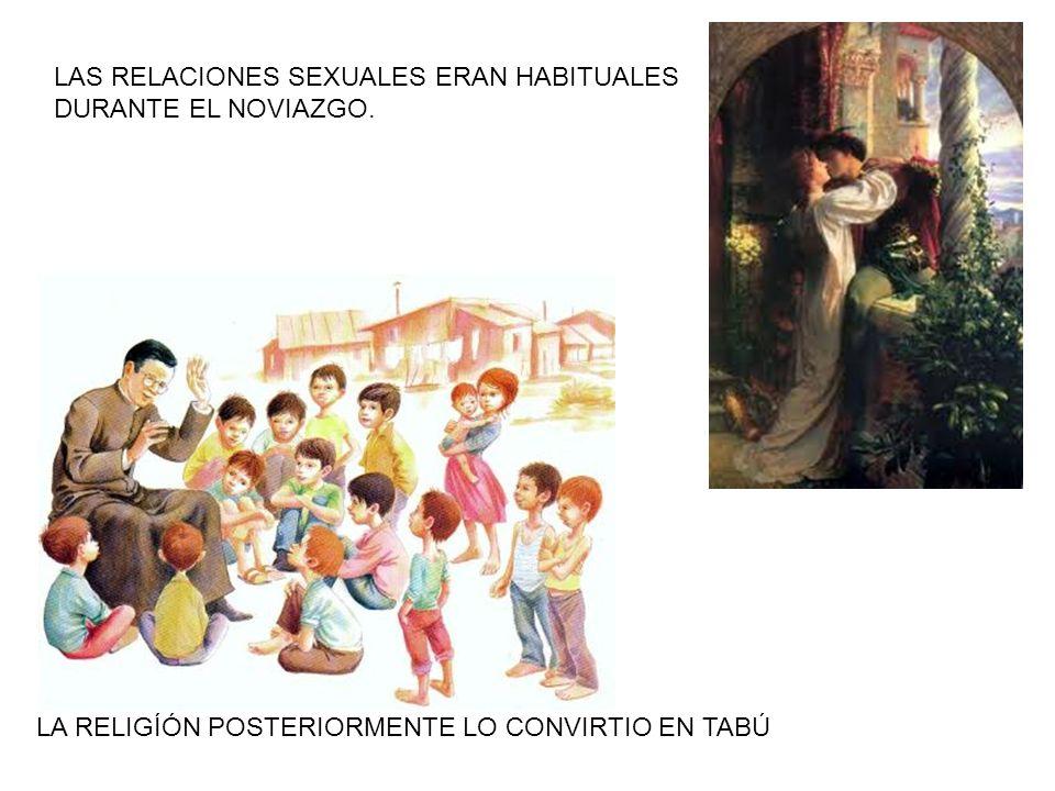 LAS RELACIONES SEXUALES ERAN HABITUALES DURANTE EL NOVIAZGO.