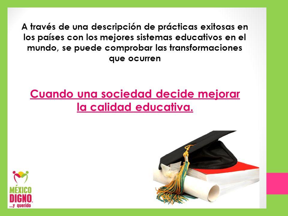 Cuando una sociedad decide mejorar la calidad educativa.