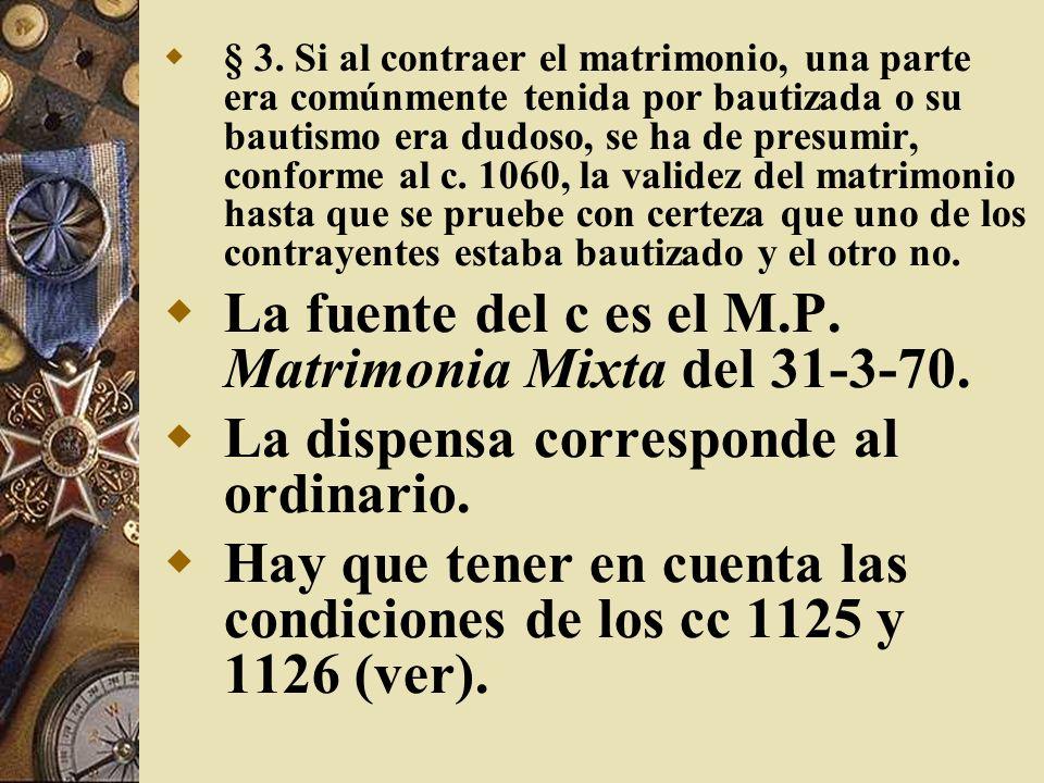La fuente del c es el M.P. Matrimonia Mixta del 31-3-70.