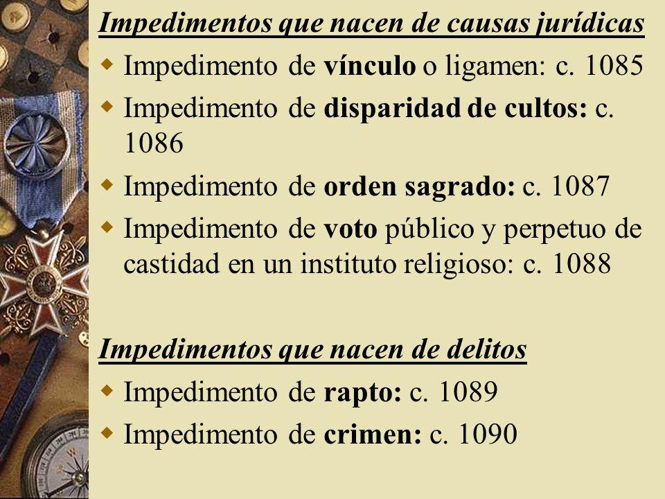 Impedimentos que nacen de causas jurídicas