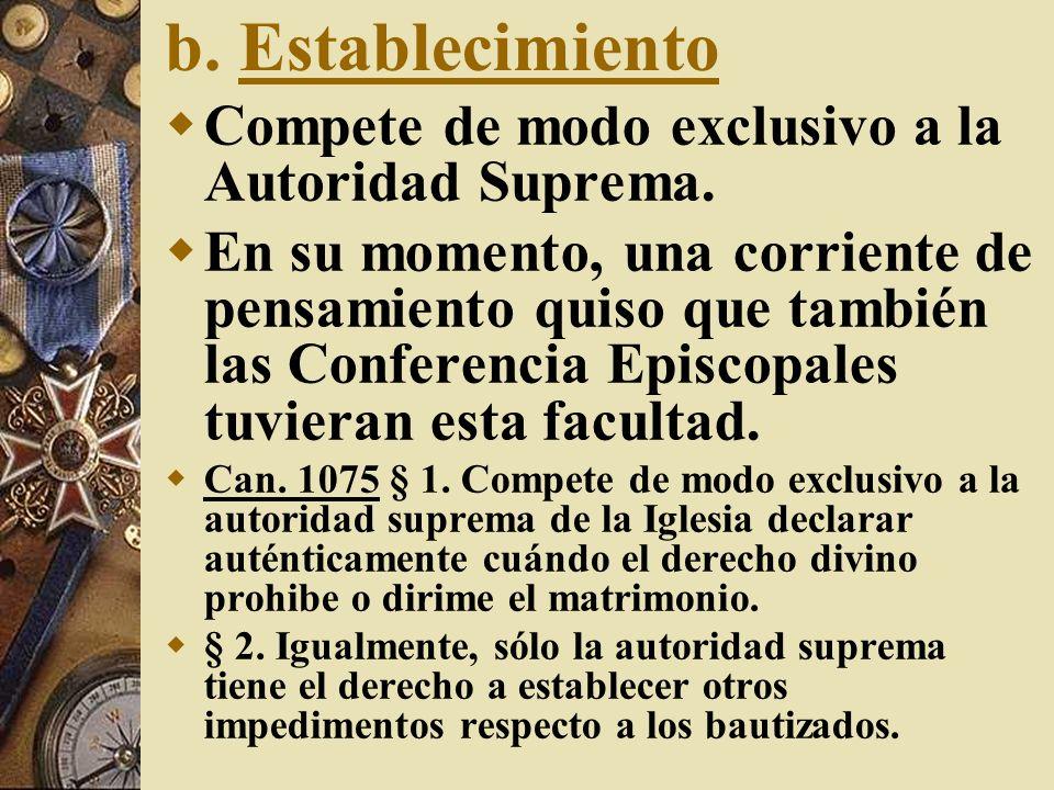 b. Establecimiento Compete de modo exclusivo a la Autoridad Suprema.