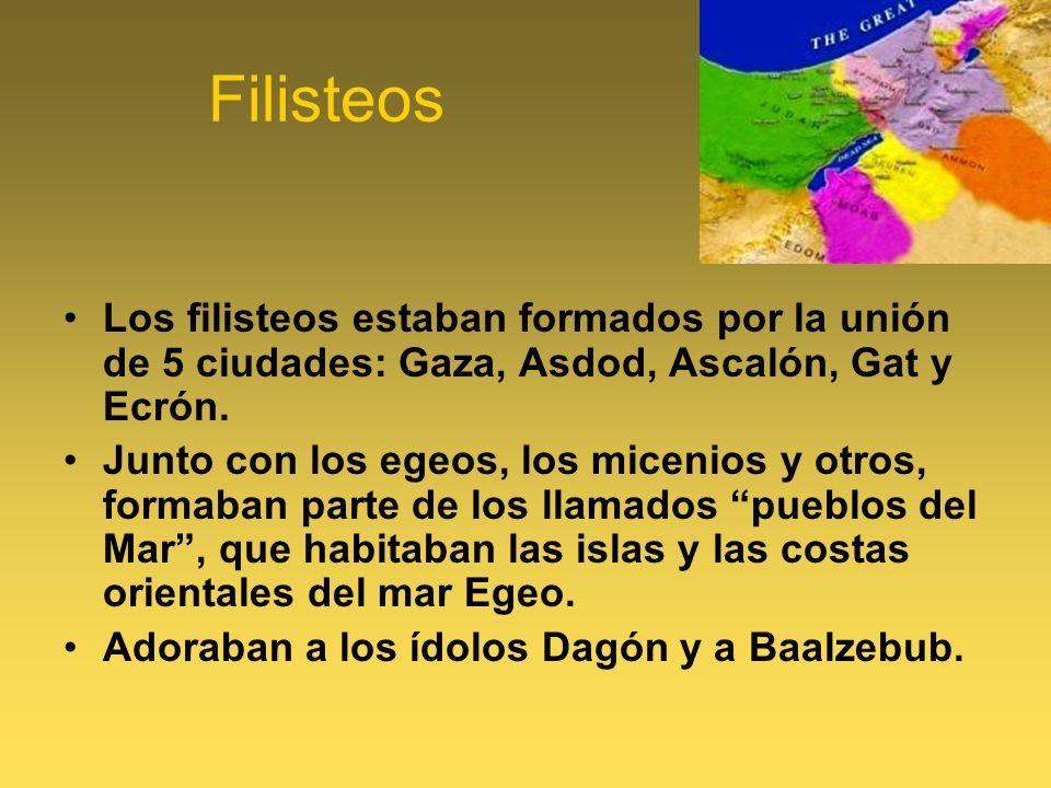 FilisteosLos filisteos estaban formados por la unión de 5 ciudades: Gaza, Asdod, Ascalón, Gat y Ecrón.