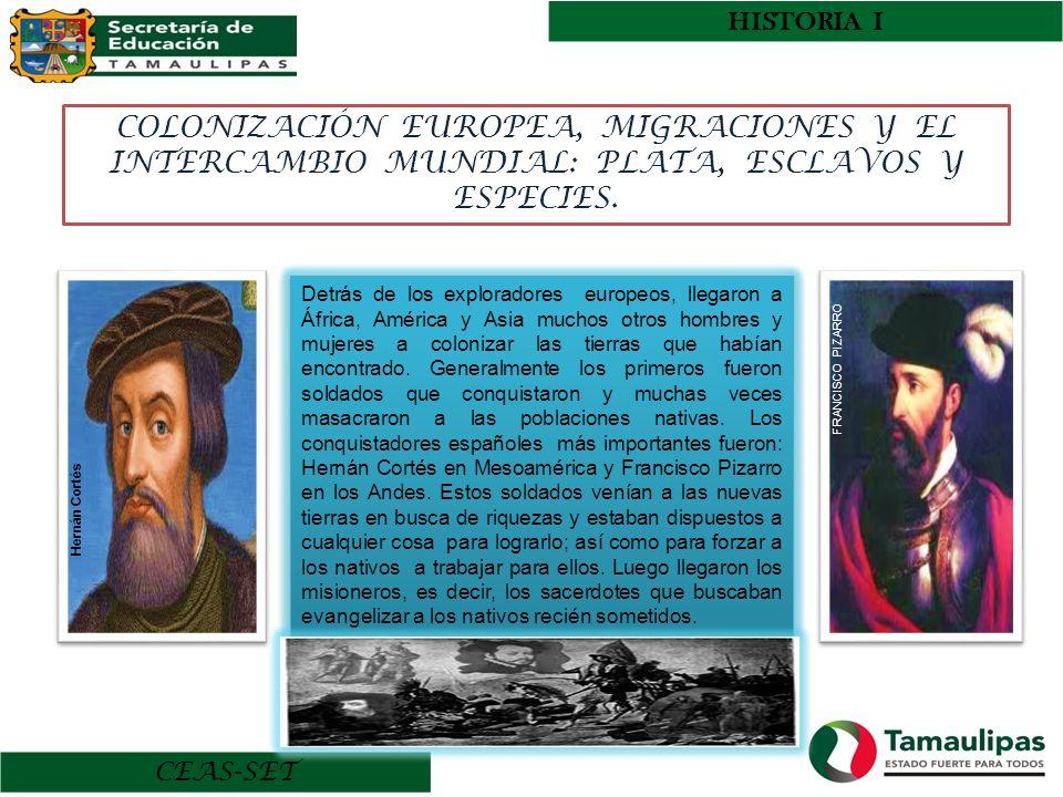 HISTORIA I COLONIZACIÓN EUROPEA, MIGRACIONES Y EL INTERCAMBIO MUNDIAL: PLATA, ESCLAVOS Y ESPECIES.