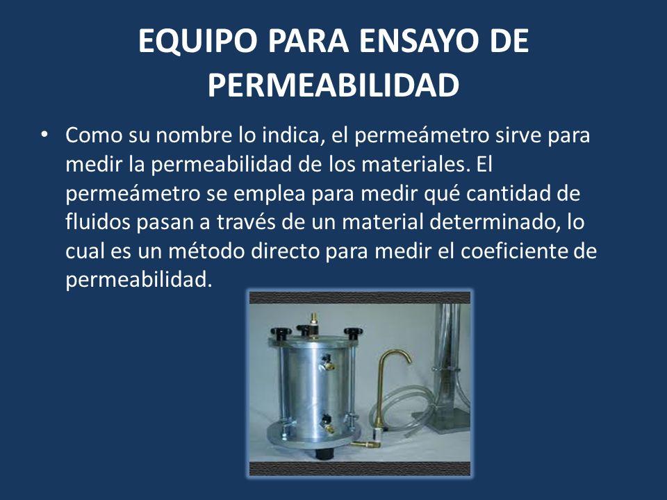 EQUIPO PARA ENSAYO DE PERMEABILIDAD