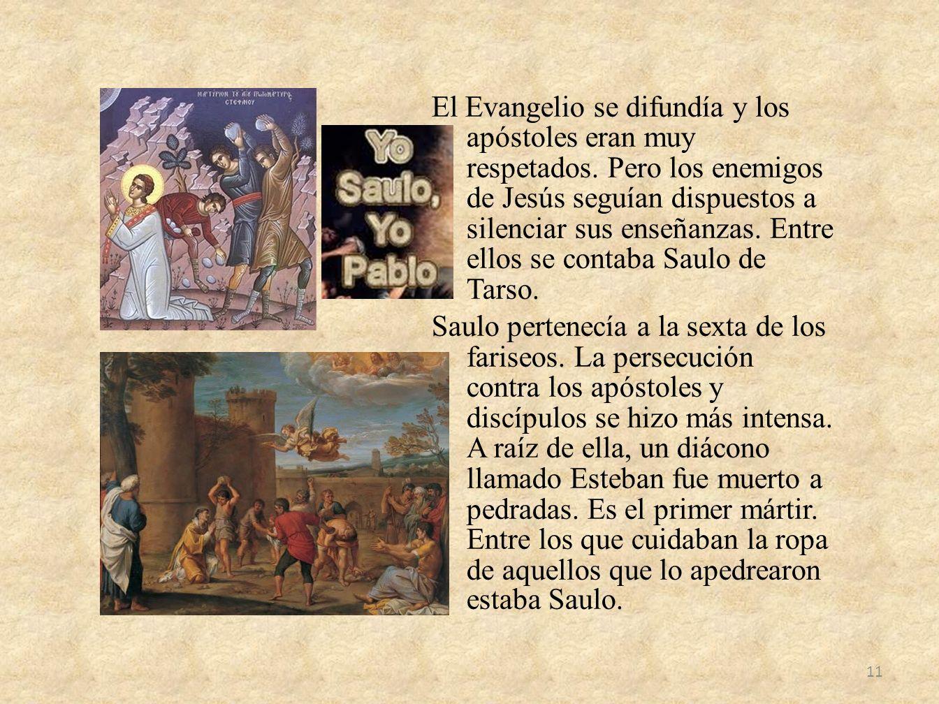 El Evangelio se difundía y los apóstoles eran muy respetados
