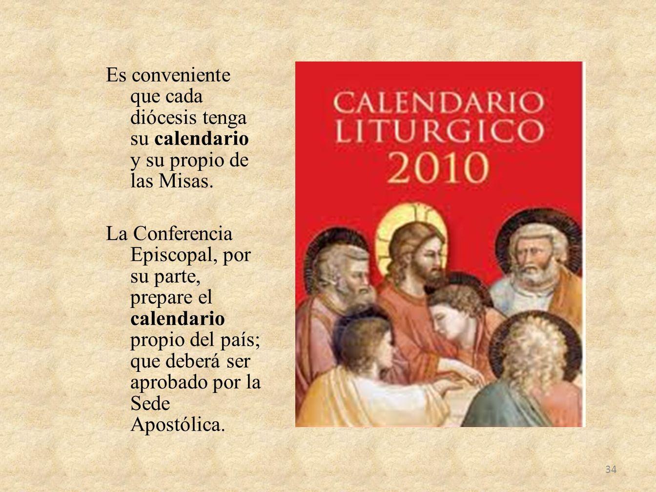 Es conveniente que cada diócesis tenga su calendario y su propio de las Misas.