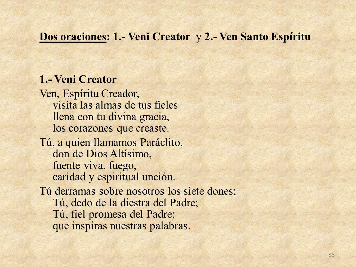 Dos oraciones: 1. - Veni Creator y 2. - Ven Santo Espíritu 1