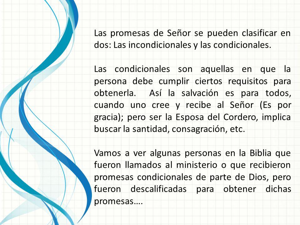 Las promesas de Señor se pueden clasificar en dos: Las incondicionales y las condicionales.