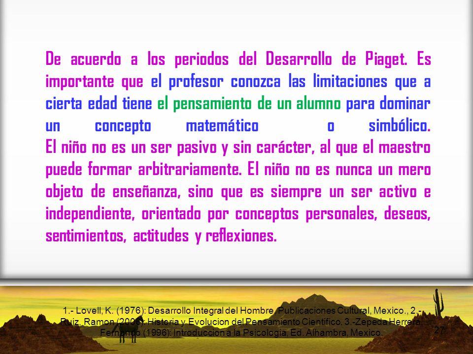 De acuerdo a los periodos del Desarrollo de Piaget