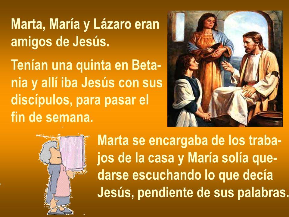Marta, María y Lázaro eran