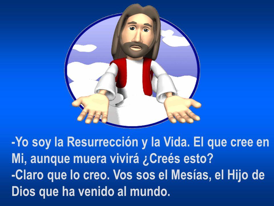 -Yo soy la Resurrección y la Vida