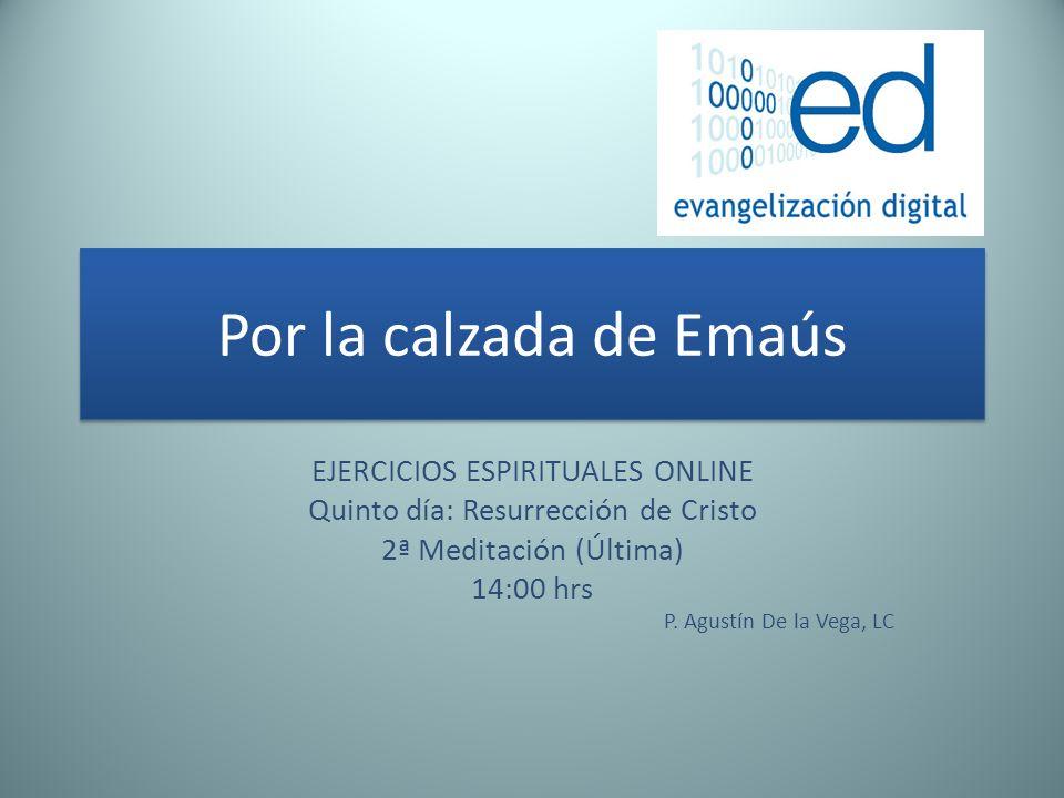 Por la calzada de Emaús EJERCICIOS ESPIRITUALES ONLINE