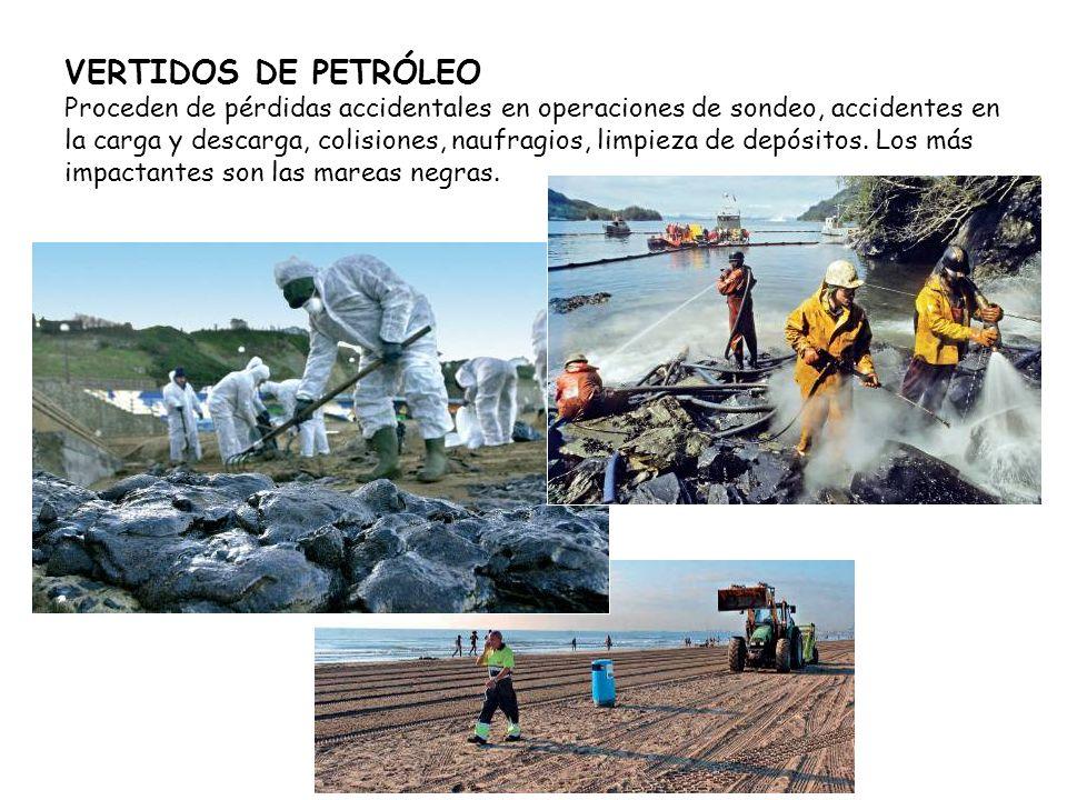 VERTIDOS DE PETRÓLEO Proceden de pérdidas accidentales en operaciones de sondeo, accidentes en la carga y descarga, colisiones, naufragios, limpieza de depósitos.