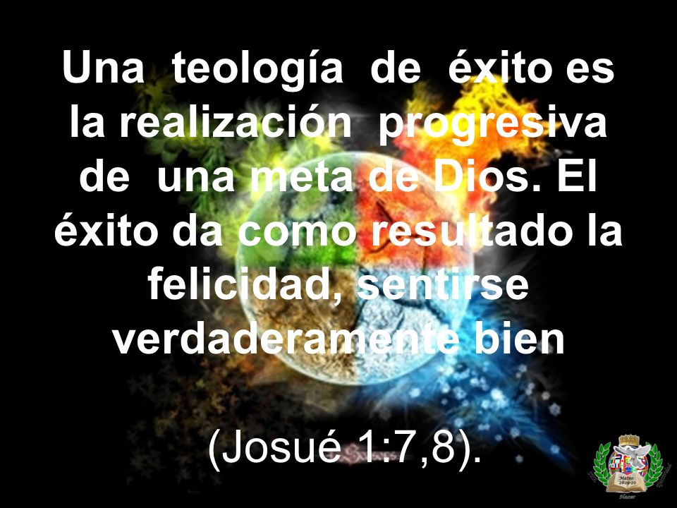 Una teología de éxito es la realización progresiva de una meta de Dios