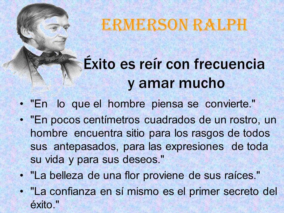 Ermerson Ralph Éxito es reír con frecuencia y amar mucho