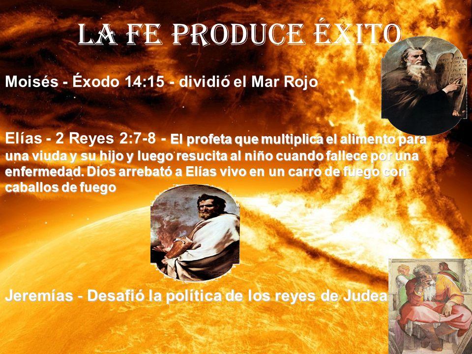 LA FE PRODUCE ÉXITO Moisés - Éxodo 14:15 - dividió el Mar Rojo
