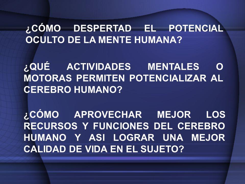¿CÓMO DESPERTAD EL POTENCIAL OCULTO DE LA MENTE HUMANA