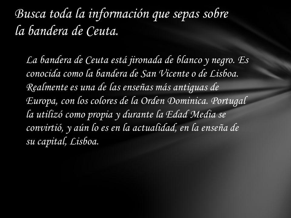 Busca toda la información que sepas sobre la bandera de Ceuta.