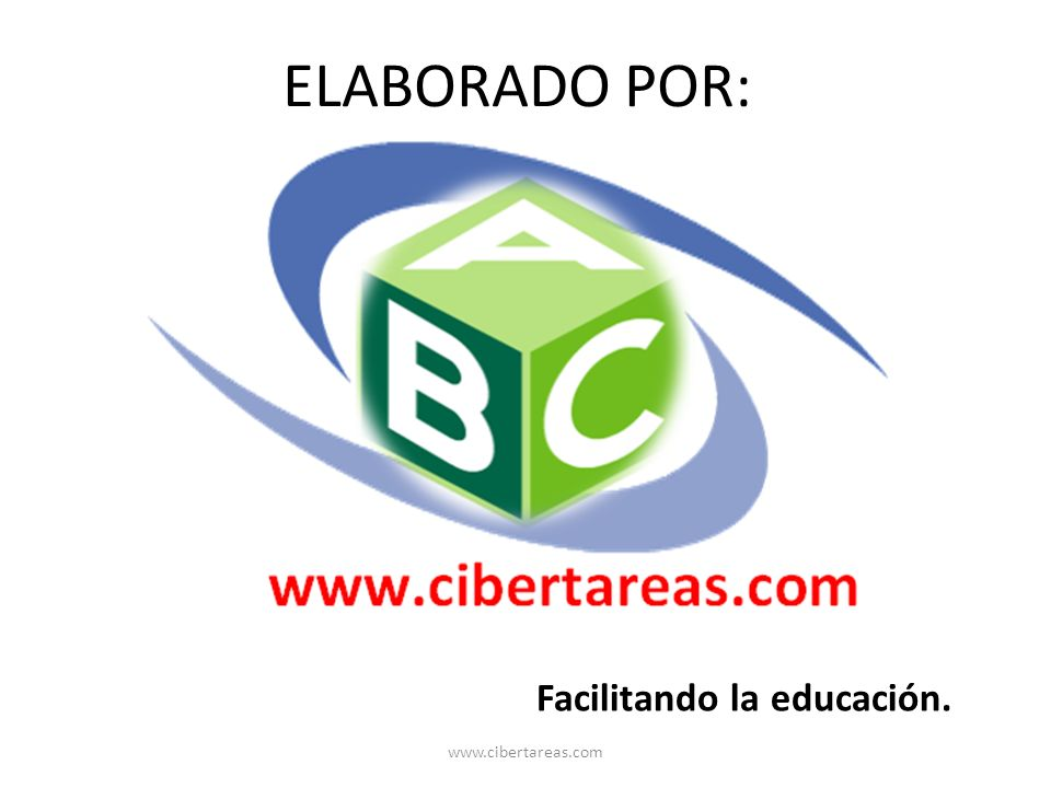 ELABORADO POR: Facilitando la educación. www.cibertareas.com