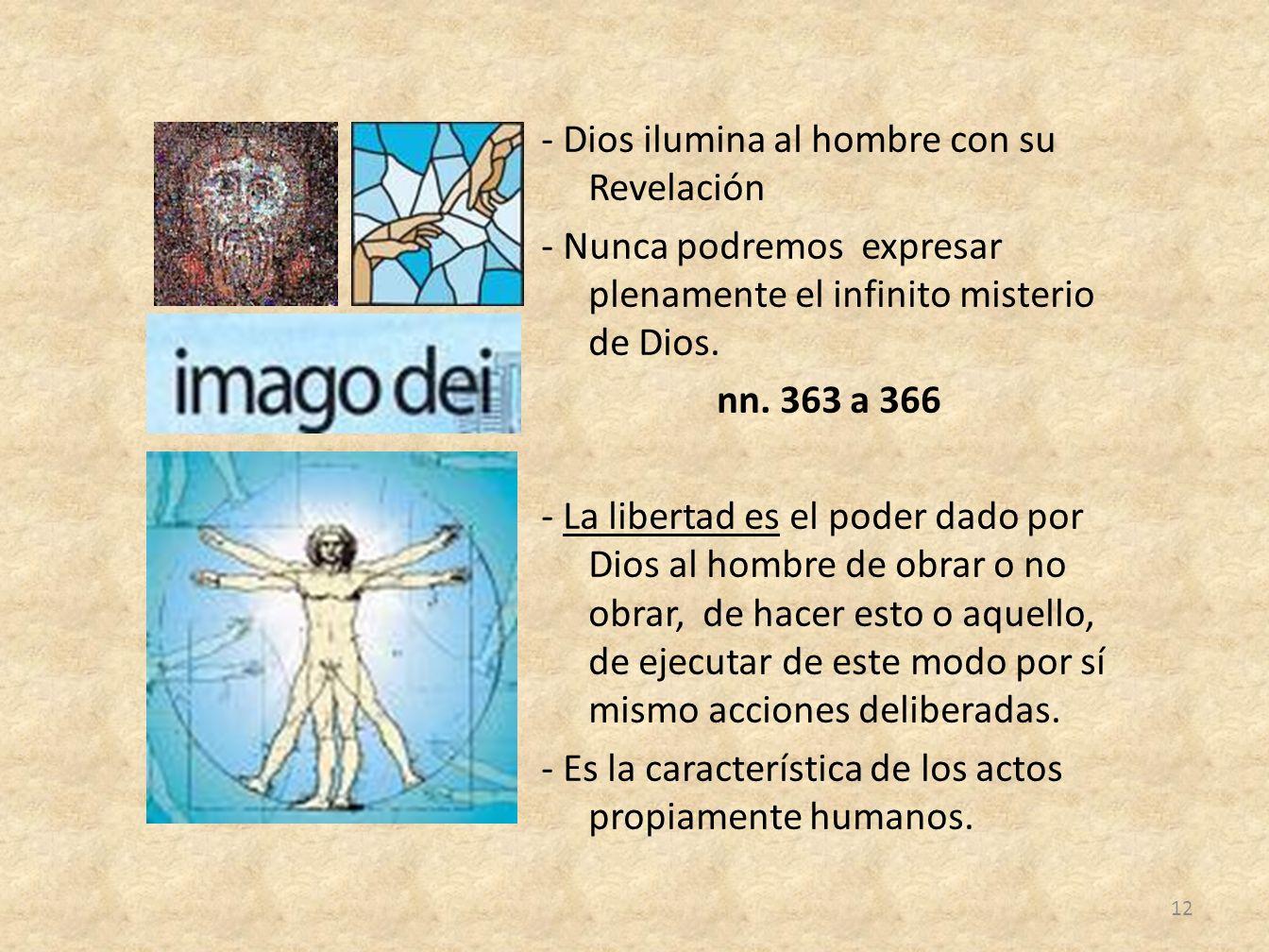 - Dios ilumina al hombre con su Revelación - Nunca podremos expresar plenamente el infinito misterio de Dios.