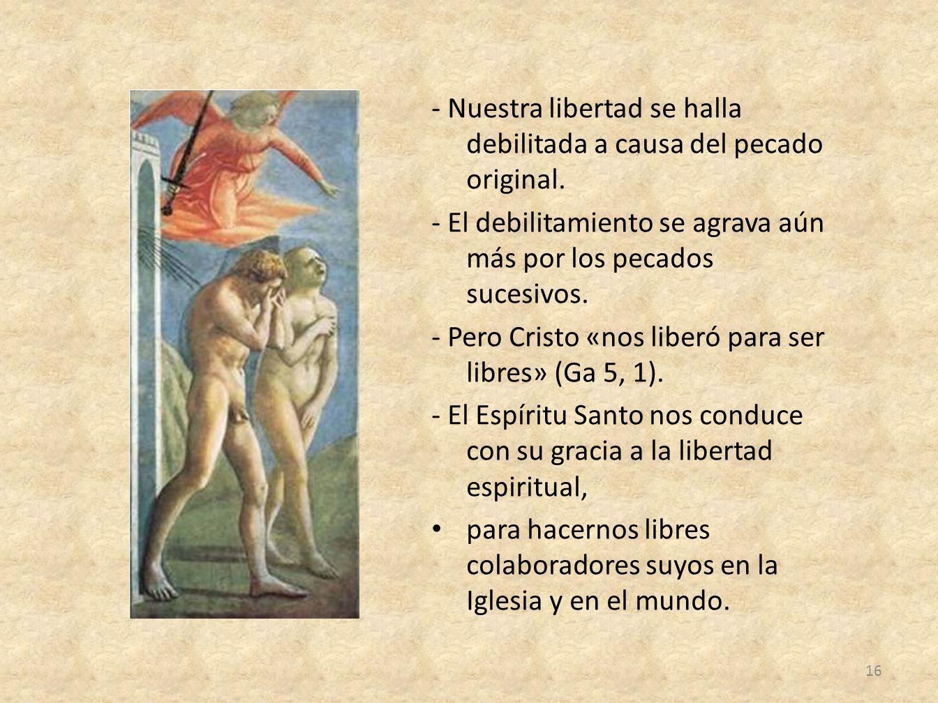 - Nuestra libertad se halla debilitada a causa del pecado original.
