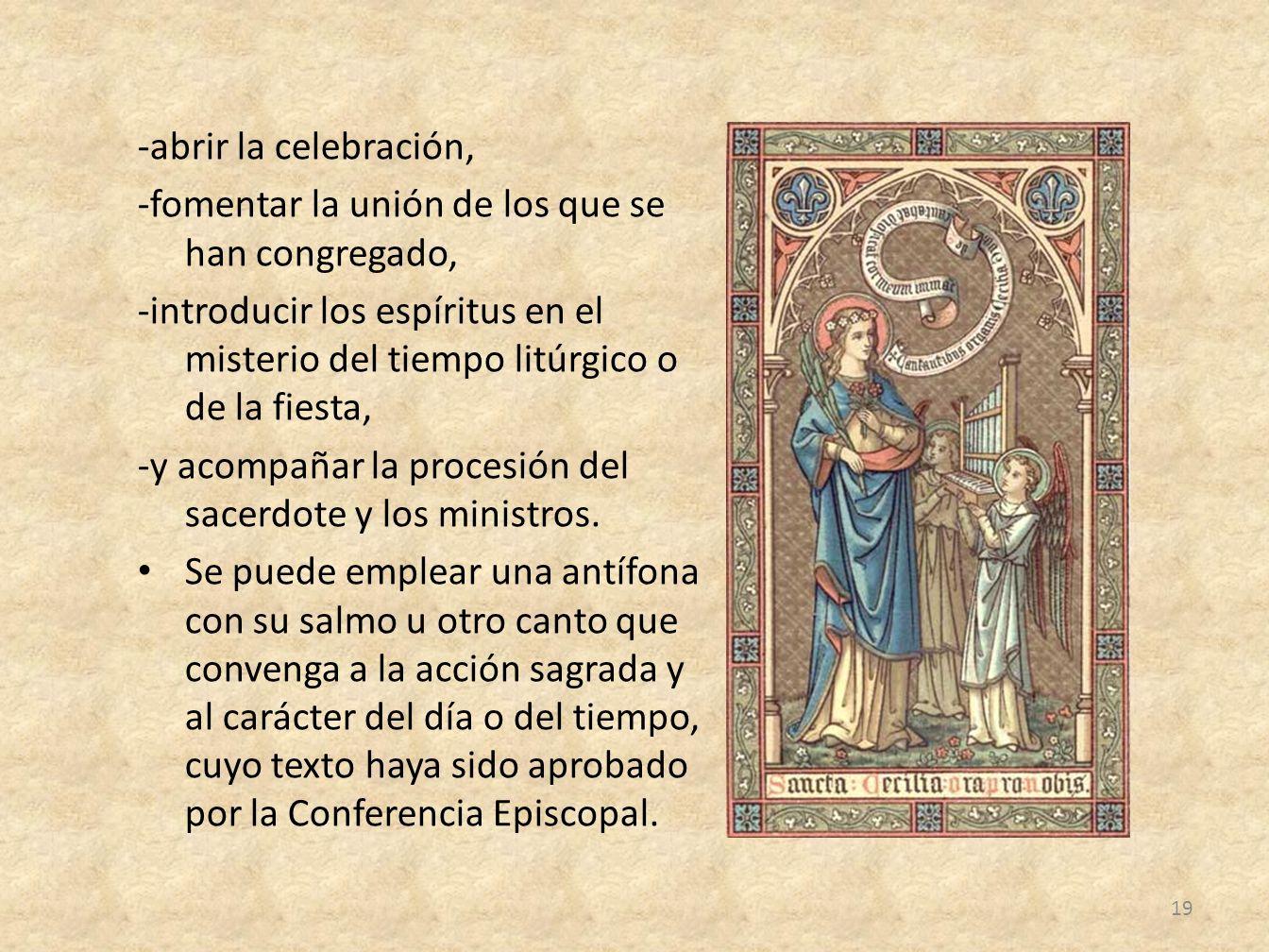 -abrir la celebración, -fomentar la unión de los que se han congregado,