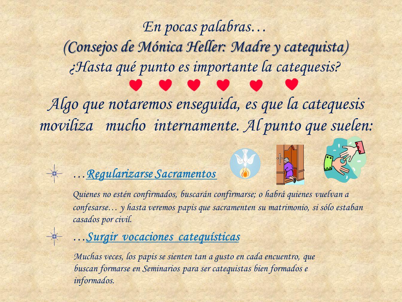En pocas palabras… (Consejos de Mónica Heller: Madre y catequista) ¿Hasta qué punto es importante la catequesis