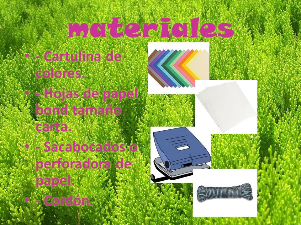 materiales - Cartulina de colores. - Hojas de papel bond tamaño carta.
