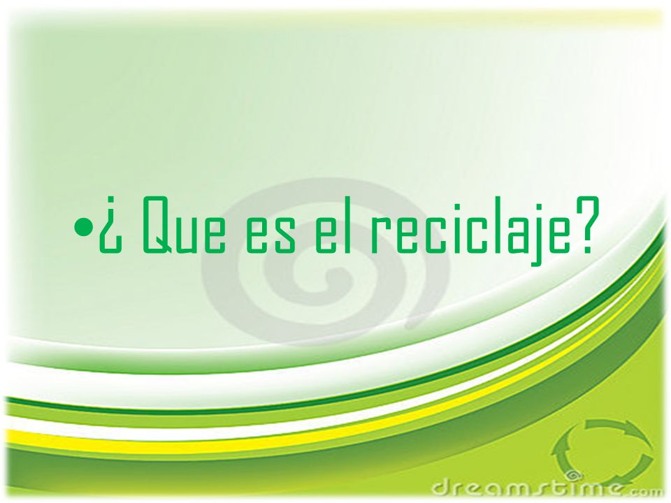 ¿ Que es el reciclaje