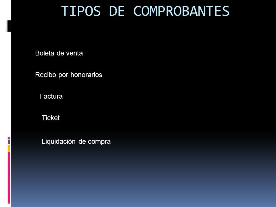 TIPOS DE COMPROBANTES Boleta de venta Recibo por honorarios Factura