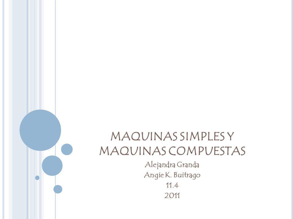 MAQUINAS SIMPLES Y MAQUINAS COMPUESTAS