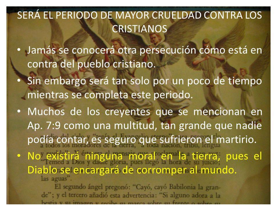 SERÁ EL PERIODO DE MAYOR CRUELDAD CONTRA LOS CRISTIANOS