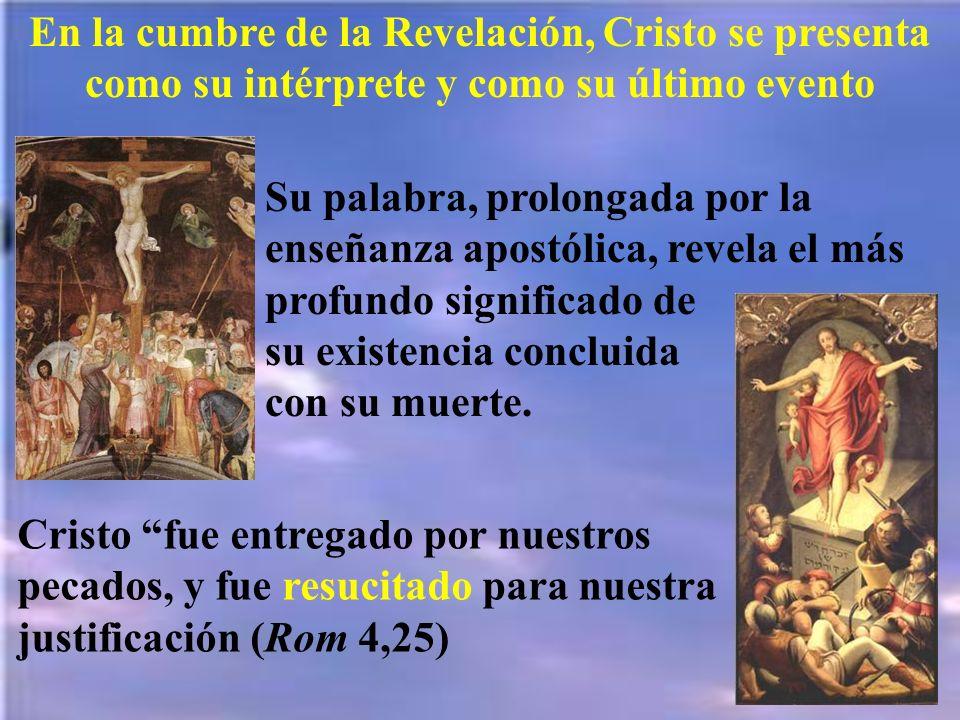 En la cumbre de la Revelación, Cristo se presenta como su intérprete y como su último evento