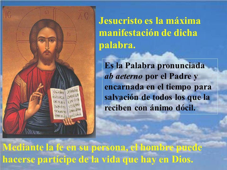 Jesucristo es la máxima manifestación de dicha palabra.