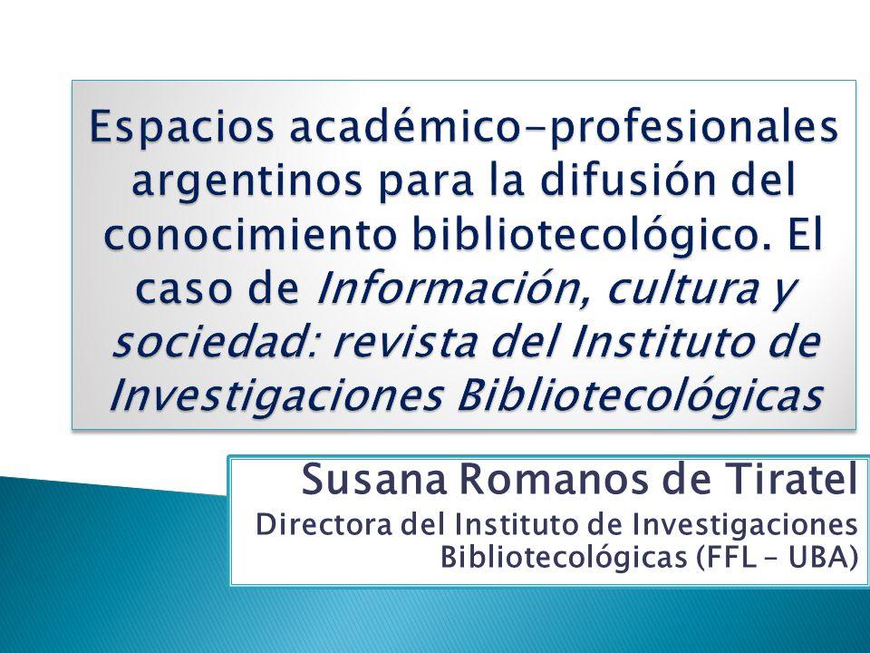 Espacios académico-profesionales argentinos para la difusión del conocimiento bibliotecológico. El caso de Información, cultura y sociedad: revista del Instituto de Investigaciones Bibliotecológicas