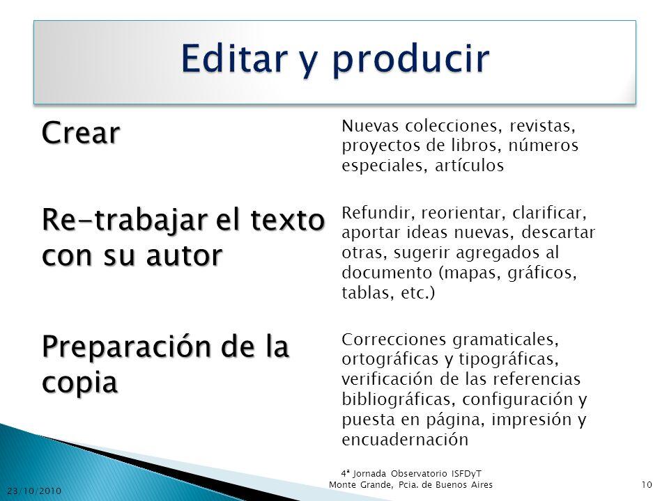 Editar y producir Crear Re-trabajar el texto con su autor