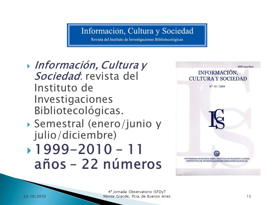 Información, Cultura y Sociedad: revista del Instituto de Investigaciones Bibliotecológicas.