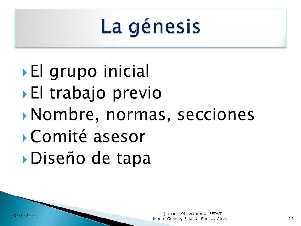 La génesis El grupo inicial El trabajo previo