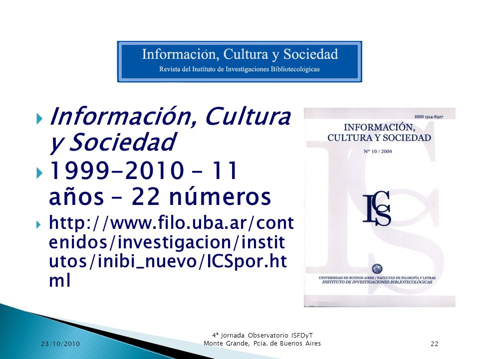 Información, Cultura y Sociedad 1999-2010 – 11 años – 22 números
