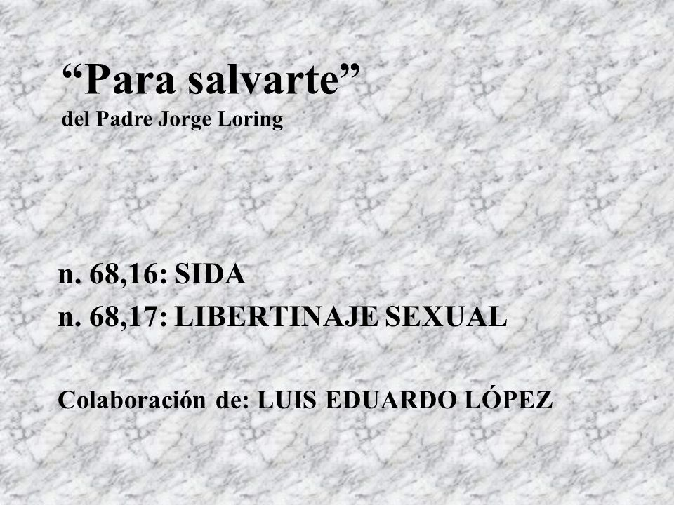 Para salvarte n. 68,16: SIDA n. 68,17: LIBERTINAJE SEXUAL